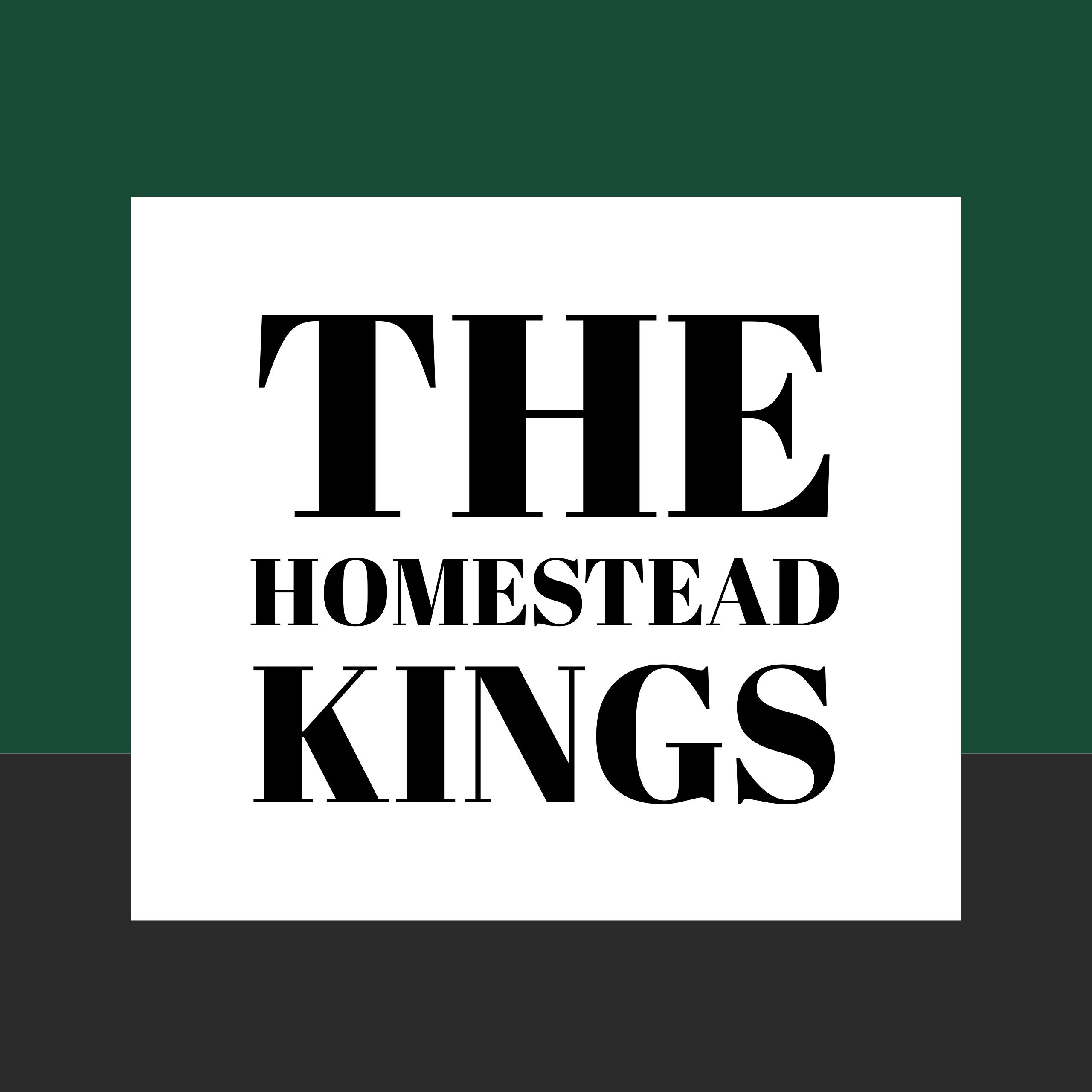 The Homestead Kings